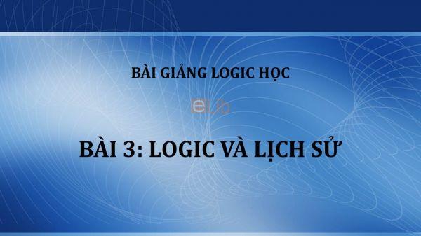 Bài 3: Logic và lịch sử