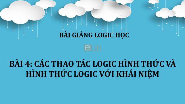 Bài 4: Các thao tác logic hình thức và hình thức logic với khái niệm