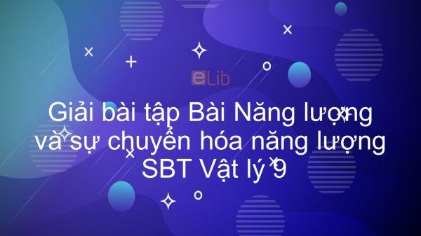 Giải bài tập SBT Vật Lí 9 Bài 59: Năng lượng và sự chuyển hóa năng lượng
