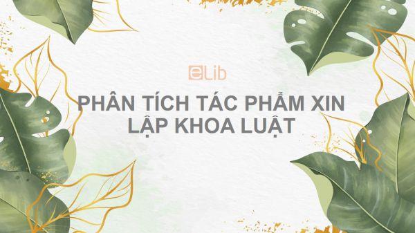 Phân tích tác phẩm Xin lập khoa luật của Nguyễn Trường Tộ