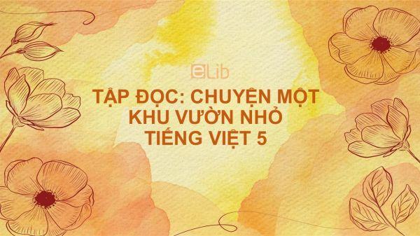 Tập đọc: Chuyện một khu vườn nhỏ Tiếng Việt 5