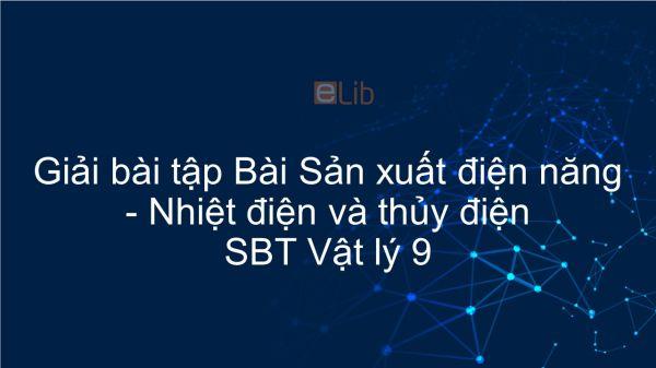 Giải bài tập SBT Vật Lí 9 Bài 61: Sản xuất điện năng - Nhiệt điện và thủy điện