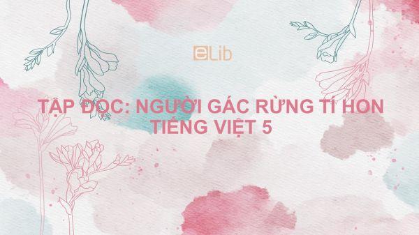 Tập đọc: Người gác rừng tí hon Tiếng Việt 5