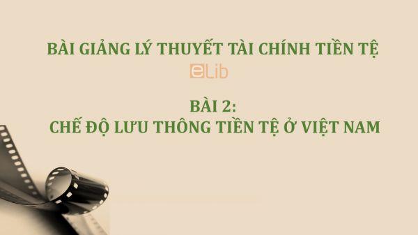 Bài 2: Chế độ lưu thông tiền tệ ở Việt Nam