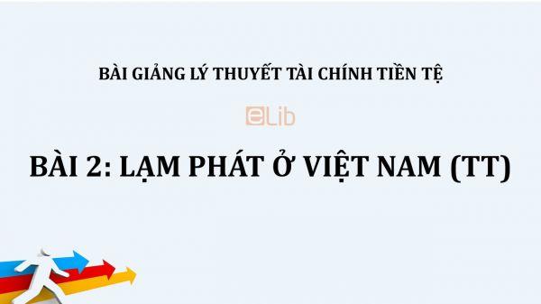 Bài 2: Lạm phát ở Việt Nam (tt)