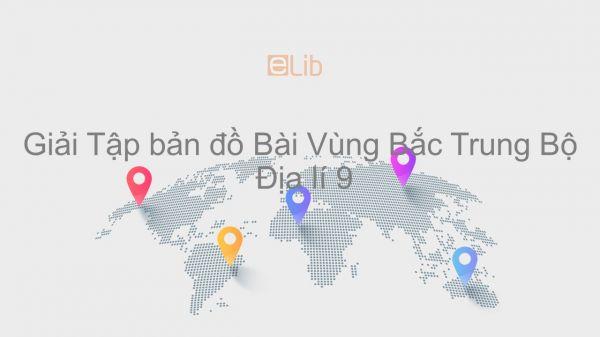 Giải Tập bản đồ Địa lí 9 Bài 23: Vùng Bắc Trung Bộ