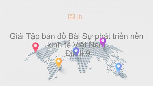 Giải Tập bản đồ Địa lí 9 Bài 6: Sự phát triển nền kinh tế Việt Nam
