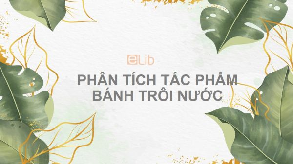 Phân tích tác phẩm Bánh trôi nước của Hồ Xuân Hương