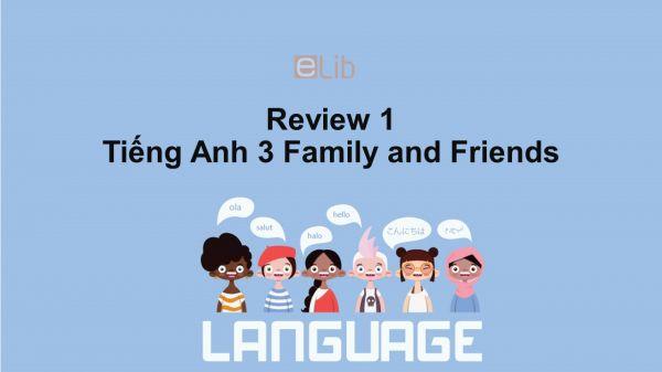 Review 1 Unit 1-3 lớp 3