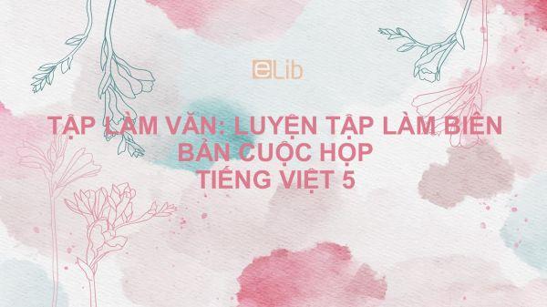 Tập làm văn: Luyện tập làm biên bản cuộc họp Tiếng Việt 5