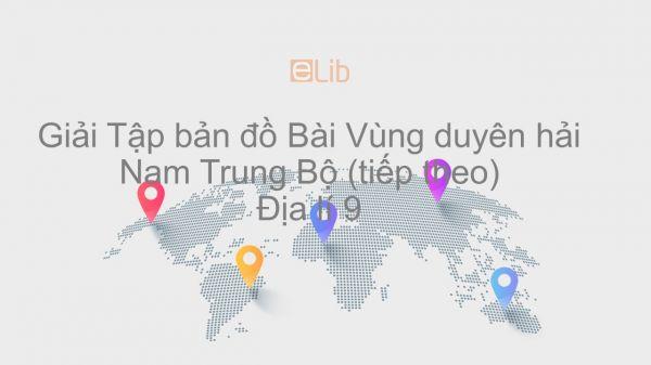 Giải Tập bản đồ Địa lí 9 Bài 26: Vùng duyên hải Nam Trung Bộ (tiếp theo)