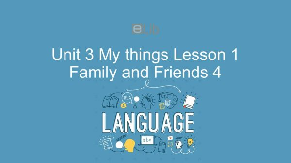 Unit 3 lớp 4: My things - Lesson 1