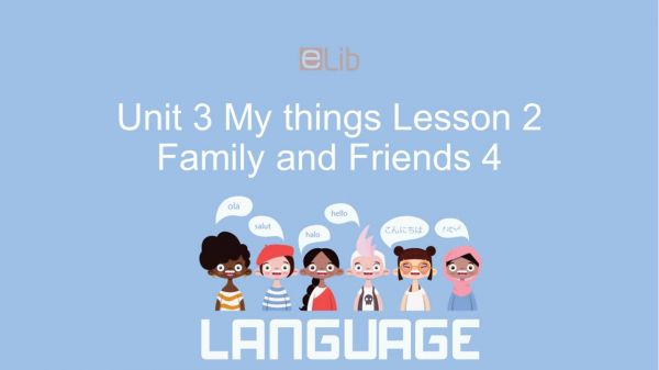 Unit 3 lớp 4: My things - Lesson 2