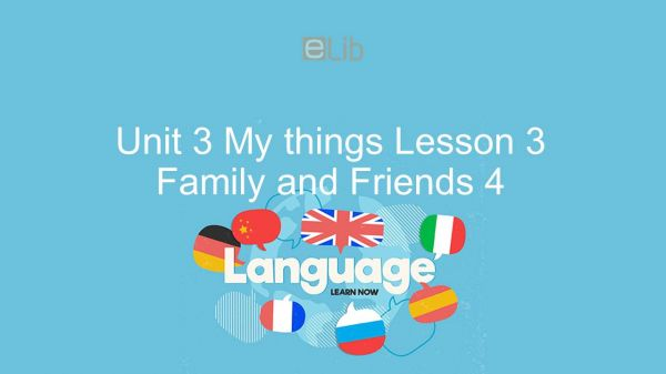 Unit 3 lớp 4: My things - Lesson 3