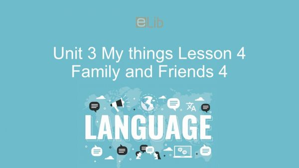 Unit 3 lớp 4: My things - Lesson 4