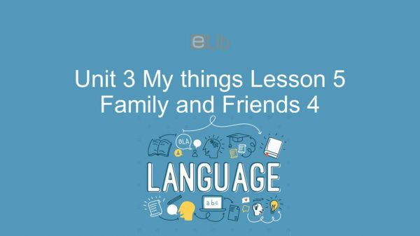 Unit 3 lớp 4: My things - Lesson 5