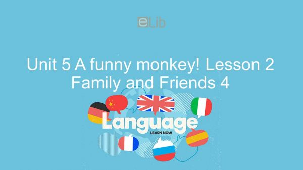 Unit 5 lớp 4: A funny monkey! - Lesson 2
