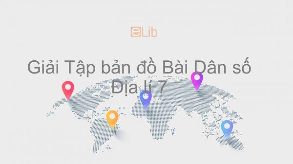 Giải Tập bản đồ Địa lí 7 Bài 1: Dân số