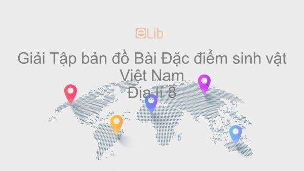 Giải Tập bản đồ Địa lí 8 Bài 37: Đặc điểm sinh vật Việt Nam