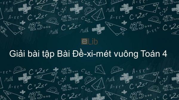 Giải bài tập VBT Toán 4 Bài 54: Đề-xi-mét vuông