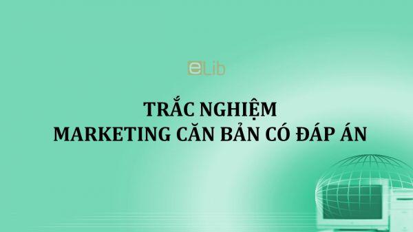 Trắc nghiệm Marketing căn bản có đáp án