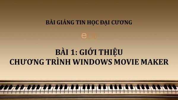 Bài 1: Giới thiệu chương trình Windows Movie Maker
