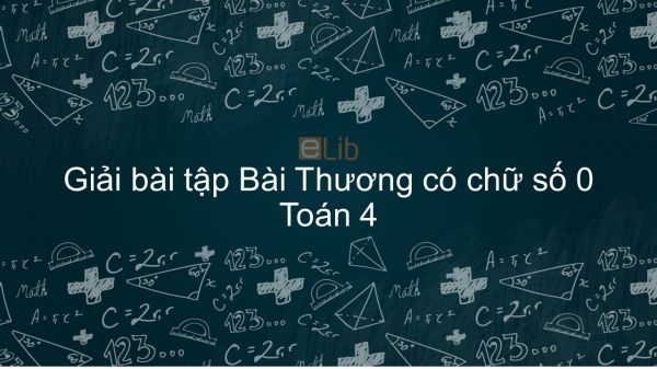Giải bài tập VBT Toán 4 Bài 77: Thương có chữ số 0