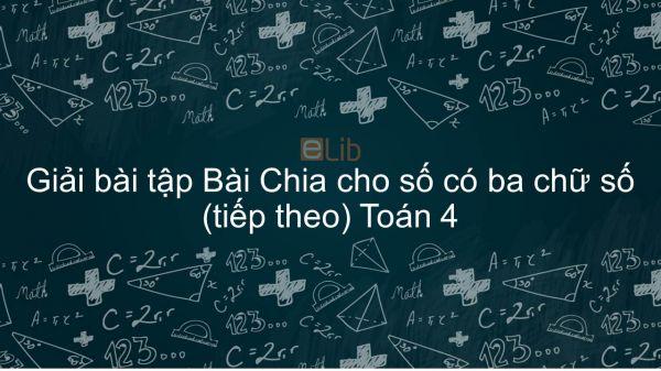 Giải bài tập VBT Toán 4 Bài 80: Chia cho số có ba chữ số (tiếp theo)