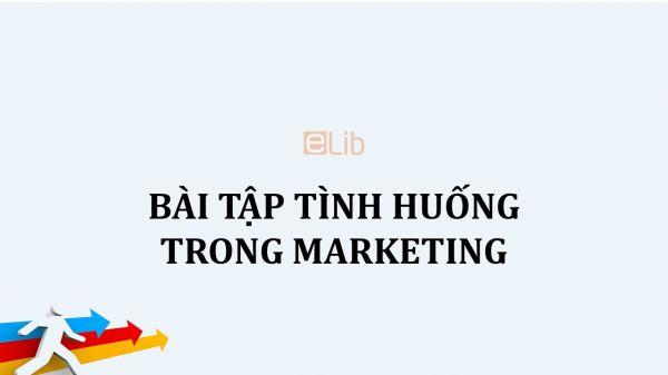 Bài tập tình huống trong Marketing