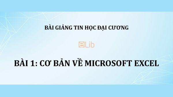 Bài 1: Cơ bản về Microsoft Excel