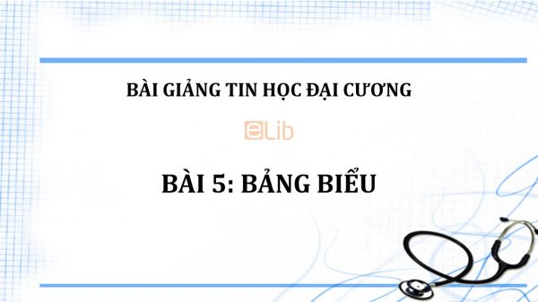 Bài 5: Bảng biểu