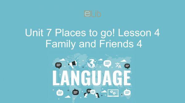 Unit 7 lớp 4:4Places to go! - Lesson 2