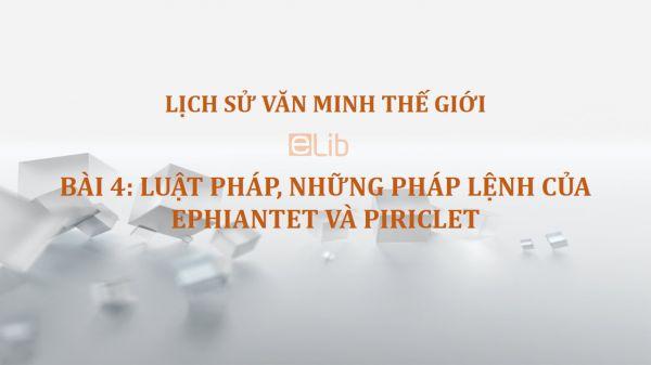 Bài 4: Luật pháp, những pháp lệnh của Ephiantet và Piriclet