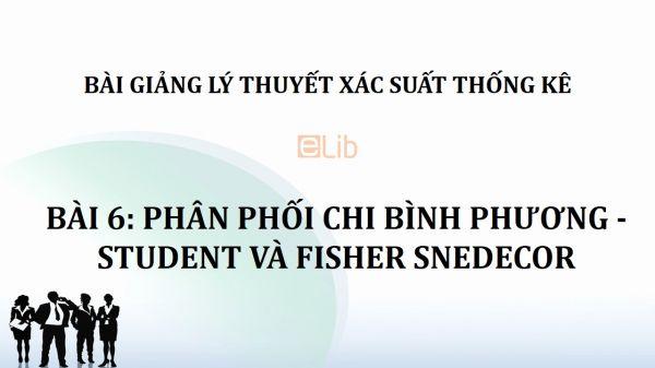 Bài 6: Phân phối Chi bình phương - Student và Fisher Snedecor
