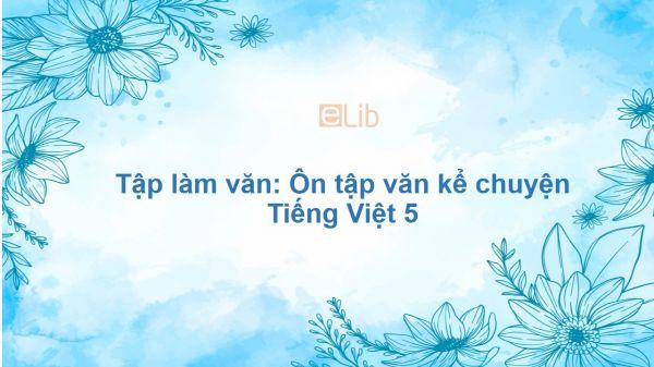 Tập làm văn: Ôn tập văn kể chuyện Tiếng Việt 5
