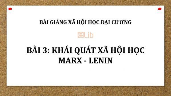 Bài 3: Khái quát xã hội học Marx - Lenin