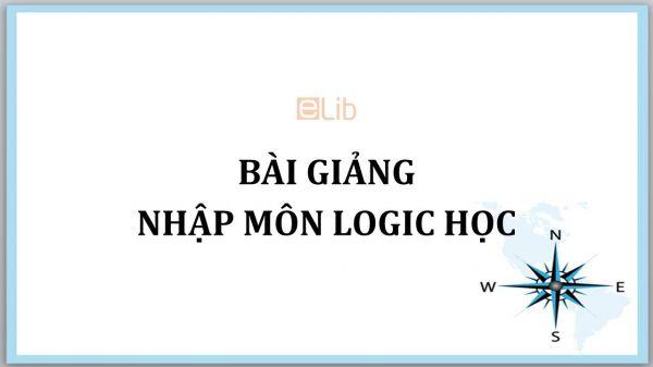 Bài giảng Nhập môn Logic học