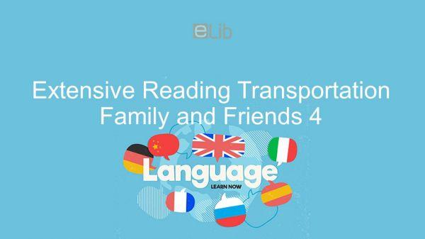 Extensive Reading lớp 4: Transportation