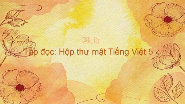 Tập đọc: Hộp thư mật Tiếng Việt 5