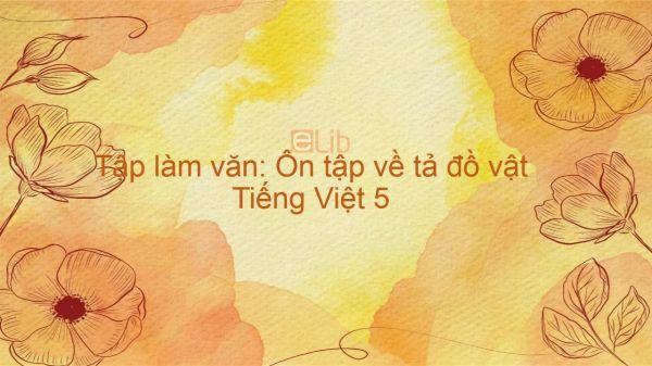 Tập làm văn: Ôn tập về tả đồ vật Tiếng Việt 5