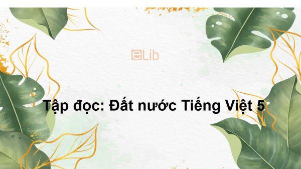 Tập đọc: Đất nước Tiếng Việt 5