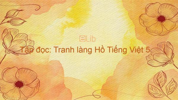 Tập đọc: Tranh làng Hồ Tiếng Việt 5