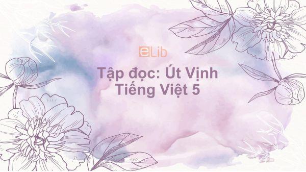 Tập đọc: Út Vịnh Tiếng Việt 5