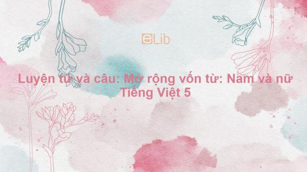 Luyện từ và câu: Mở rộng vốn từ: Nam và nữ Tiếng Việt 5