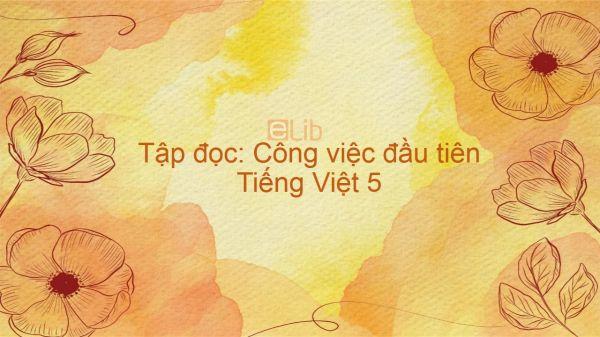 Tập đọc: Công việc đầu tiên Tiếng Việt 5