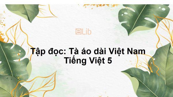 Tập đọc: Tà áo dài Việt Nam Tiếng Việt 5
