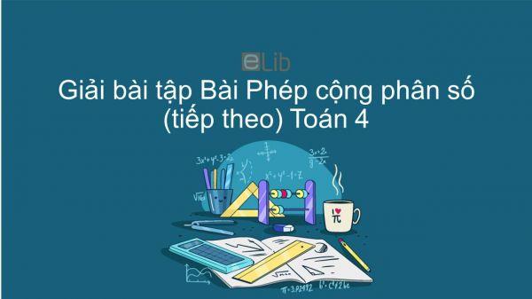 Giải bài tập VBT Toán 4 Bài 115: Phép cộng phân số (tiếp theo)