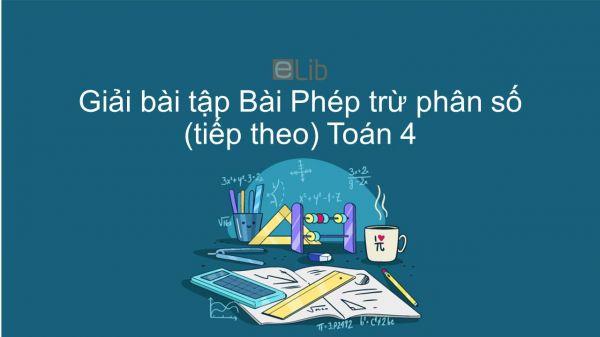 Giải bài tập VBT Toán 4 Bài 119: Phép trừ phân số (tiếp theo)