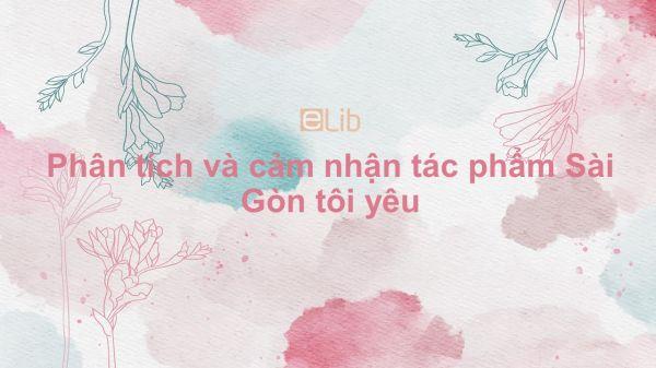 Phân tích và cảm nhận tác phẩm Sài Gòn tôi yêu của Minh Hương