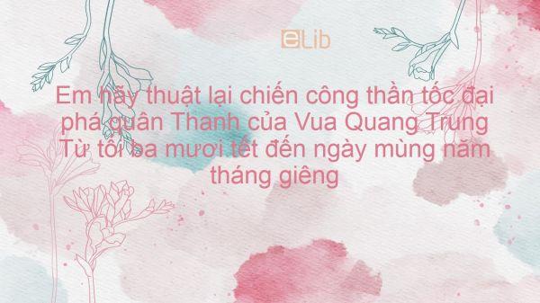 Bài văn thuật lại chiến công thần tốc đại phá quân Thanh của Vua Quang Trung